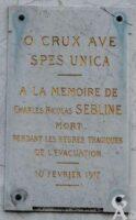 A la mémoire deCharles Nicolas SEBLINEMort pendant les heures tragiques de l'évacuation10 février 1917