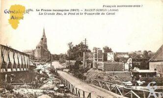 Français souvenons-nous? - La France reconquise 1917 La grand rue, le Pont et la Passerelle du Canal.