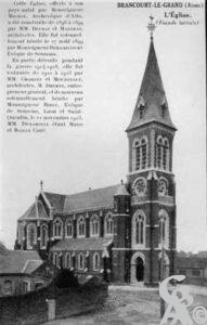 Cette église offerte à son pays natal, par Monseigneur Mignot, archevêque d'Albi, a été construite de 1896 à 1899 par MM Delmas et Magras, architectes. Elle fut solennellement bénite le 27 août 1899 par Monseigneur Deramecourt, évêque de Soissons-Carte postale : mairie de Brancourt