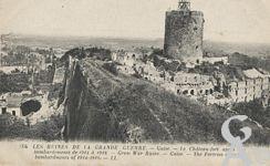 Les ruines de la Grande Guerre - Le Château-fort après les bombardements de 1914/ 1918.