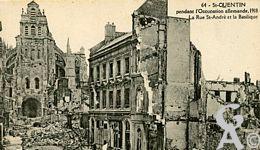 Les rues en ruines - Pendant l'occupation allemande 1918. La rue St André et la Basilique.
